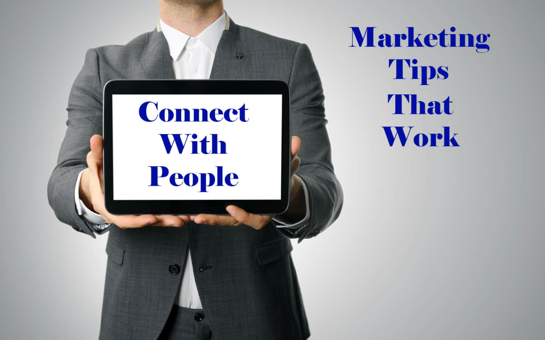Marketing Tips – How to Connect with Prospects – Part I